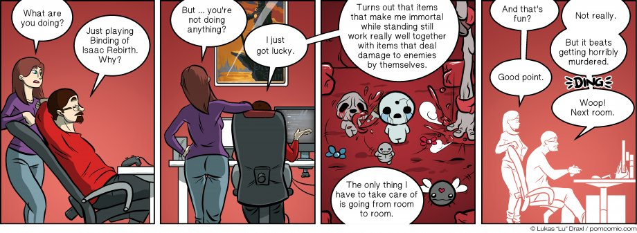 Piece of Me. A webcomic about Binding of Isaac: Rebirth, a game that sometimes plays itself.