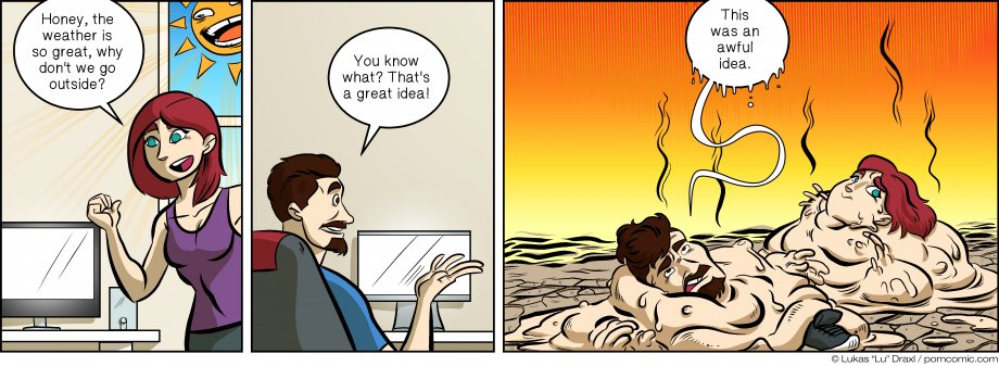 Piece of Me. A webcomic about really really hot weather and molten ... things.