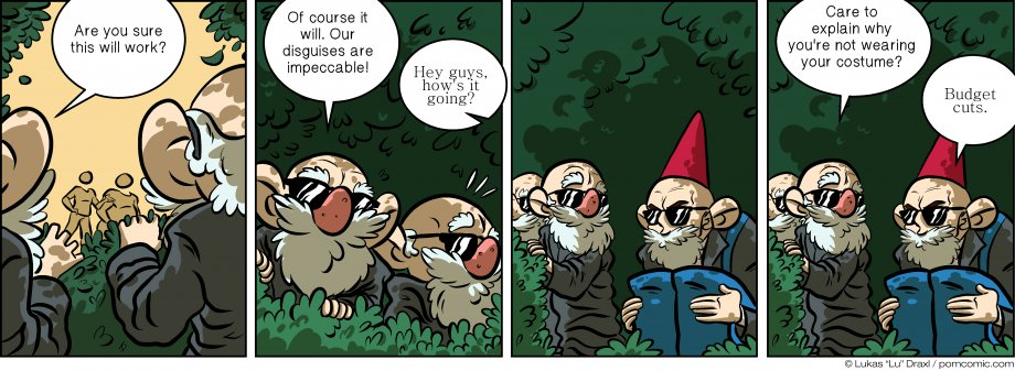 Piece of Me. A webcomic about nosy gnomes and impeccable disguises.