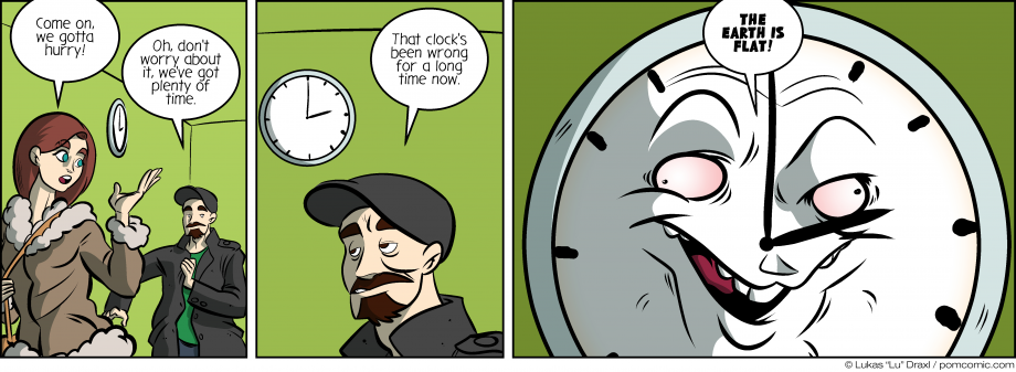 Piece of Me. A webcomic about wrong clocks and flat earths.