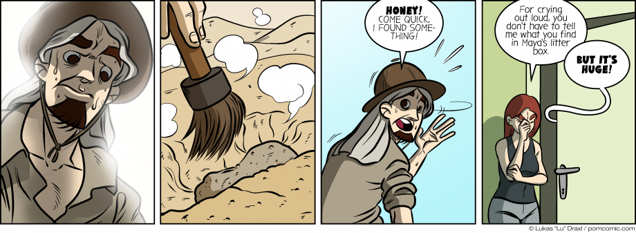 Piece of Me. A webcomic about archeological digs and tremendous findings.