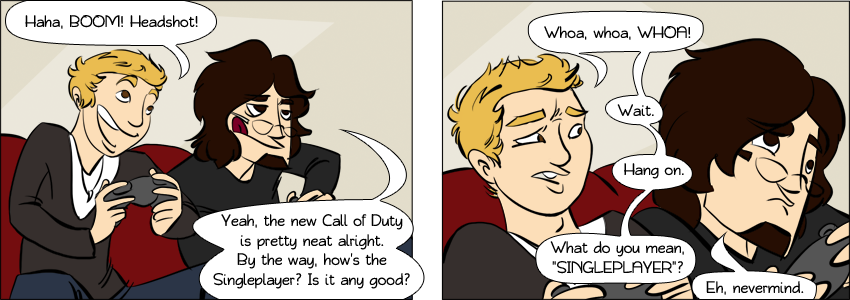 Piece of Me - A webcomic about a decent multiplayer game with a laughable singleplayer campaign. In short: Call of Duty.