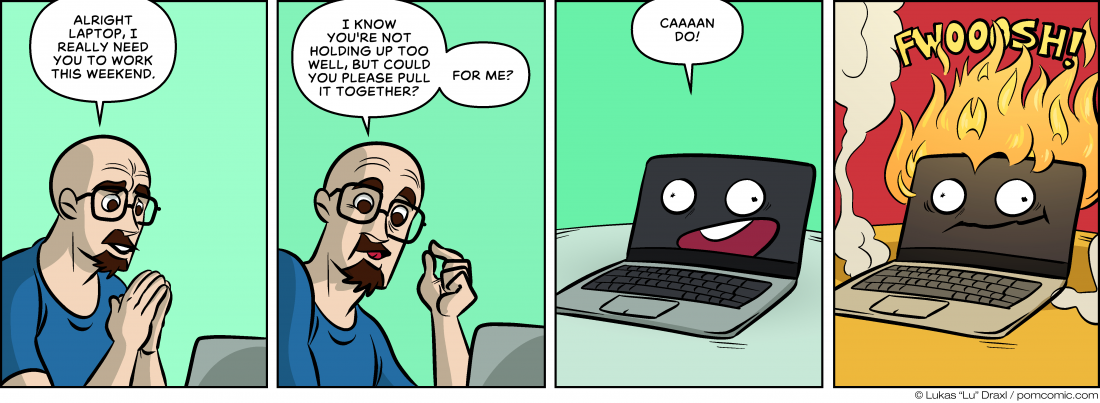 Piece of Me. A webcomic about laptops and awful timing.