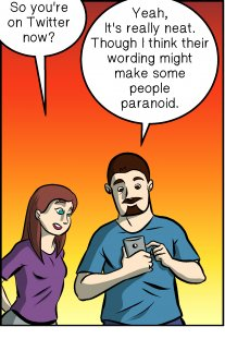Piece of Me. A webcomic about Twitter and follower-induced paranoia.