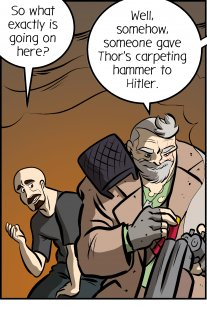 Piece of Me. A webcomic about Hitler's evil plan with Thor's carpenting hammer.