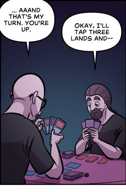 Piece of Me. A webcomic about MTG matches in unfitting places.